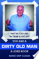 You Are a Dirty Old Man