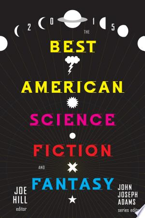 The Best American Science Fiction and Fantasy 2015 - ISBN:9780544449848