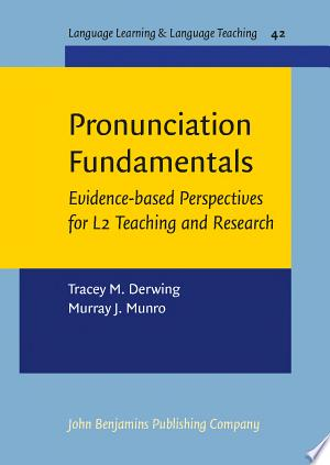 Pronunciation Fundamentals: Evidence-based perspectives for L2 teaching and research - ISBN:9789027268594