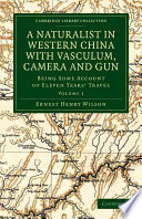 A Naturalist in Western China with Vasculum  Camera and Gun