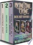 Prime Time Crime Box Set Books 1 3