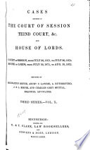 Cases Decided in the Court of Session, Teind Court, Etc. and House of Lords