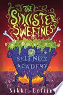 The Sinister Sweetness of Splendid Academy Book PDF