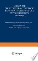 Ergebnisse der Hygiene Bakteriologie Immunit  tsforschung und experimentellen Therapie