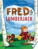 Fred The Lumberjack