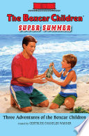 The Boxcar Children Super Summer