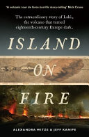 Island on Fire Is One Of History S Great Untold Natural Disasters