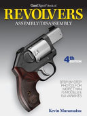 Gun Digest Book Of Revolvers Assembly Disassembly