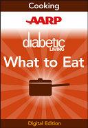 Aarp Diabetic Living Diabetes What To Eat