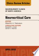 Neurocritical Care An Issue Of Neurosurgery Clinics Of North America E Book
