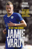 Jamie Vardy   The Boy from Nowhere  The True Story of the Genius Behind Leicester City s 5000 1 Winning Season