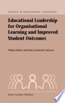 Educational Leadership for Organisational Learning and Improved Student Outcomes