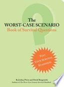The Worst Case Scenario Book Of Survival Questions