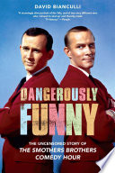 Dangerously Funny : the smothers brothers comedy hour -- the...