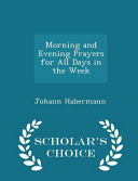 Morning And Evening Prayers For All Days In The Week Scholar S Choice Edition