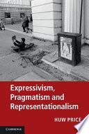 Expressivism  Pragmatism and Representationalism
