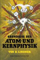 Grundriss der Atom- und Kernphysik