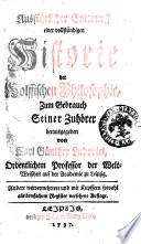 Ausfuhrlicher Entwurff einer vollstandigen Historie der wolffischen Philosophie, zum gebrauch seiner Zuhorer herausgegeben von Carl Gunther Ludovici ..