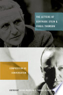 The Letters of Gertrude Stein and Virgil Thomson