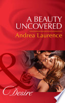 A Beauty Uncovered Mills Boon Desire Secrets Of Eden Book 2