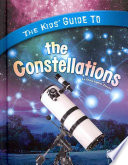 The Kids  Guide to the Constellations