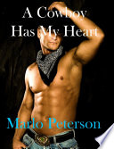 A Cowboy Has My Heart [Alpha Male Domination and Submission Cowboy Erotic Romance]