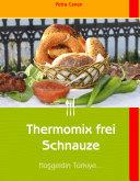Thermomix frei Schnauze