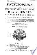 Encyclopédie, ou Dictionnaire raisonné des sciences, des arts et de métiers, par une societè de gens de lettres. Mis en ordre et publiè per M. Diderot, ... e quant à la partie mathématique par M. d'Alembert, ..