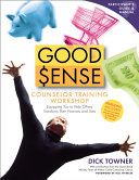 Good Sense Counselor Training Workshop Participant s Guide and Manual