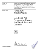 Foreign assistance   U S  Food Aid Program to Russia had weak internal controls   report to the ranking minority member  Subcommittee on Agriculture  Rural Development and Related Agencies  Committee on Appropriations  House of Representatives