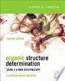 Organic Structure Determination Using 2 D Nmr Spectroscopy book