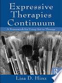 Expressive Therapies Continuum : attention in recent times, and the...