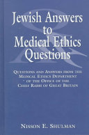 Jewish Answers To Medical Ethics Questions : answers actually encompass medical ethics...