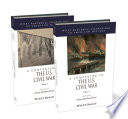 A Companion to the U S  Civil War  2 Volume Set