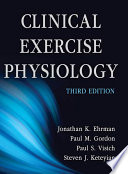 Clinical Exercise Physiology 3rd Edition