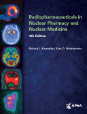Radiopharmaceuticals in Nuclear Pharmacy and Nuclear Medicine,