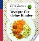 Kochen mit dem Thermomix  Rezepte f  r kleine Kinder