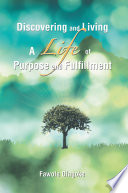 Discovering and Living a Life of Purpose and Fulfillment Is Important Is Fi Nding And Living The