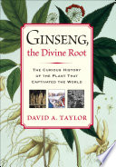 Ginseng  the Divine Root