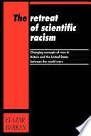 The Retreat of Scientific Racism