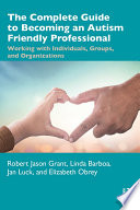 The Complete Guide To Becoming An Autism Friendly Professional