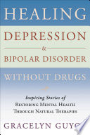 Healing Depression   Bipolar Disorder Without Drugs