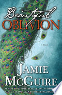 Beautiful Oblivion Limited Edition by Jamie McGuire