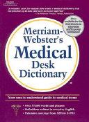 Merriam Webster s Medical Desk Dictionary