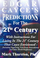 Edgar Cayce s Predictions for the 21st Century