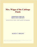 Mrs  Wiggs of the Cabbage Patch  Webster s French Thesaurus Edition