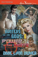 Hunters of the Gods: Power of Their Mate (Siren Publishing Lovextreme Forever)
