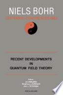 Recent Developments In Quantum Field Theory book