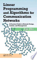 Linear Programming and Algorithms for Communication Networks