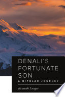 Denali's Fortunate Son : of a litigation lawyer. set in the